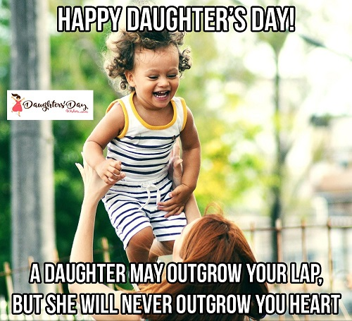 A Daughter May Outgrow Your Lap But She Will Never Outgrow Your Heart